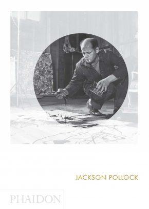 Jackson Pollock. Phaidon Focus
